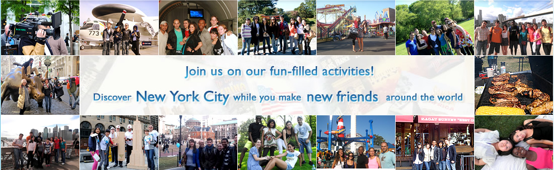 Have fun! Join school activities Discover New York,meet new friends from around the world